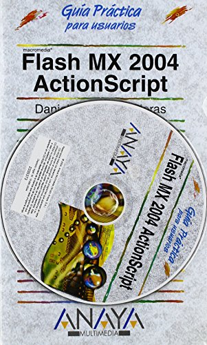 Flash mx 2004 actionscript - guia practica para usuarios - (Guias Practicas Para Usuarios / Practical Guides for Users) por Daniel De La Cruz Heras