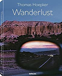 Wanderlust - 60 Years of Images by Thomas Hoepker