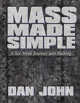 Mass Made Simple (English Edition) von [John, Dan]