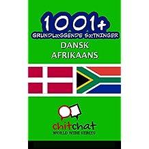 1001+ grundlæggende sætninger dansk - Afrikaans (Danish Edition)