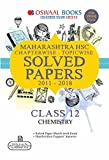 Oswaal Maharashtra HSC Solved Papers Class 12 Chemistry Chapterwise and Topicwise (For March 2019 Exam)