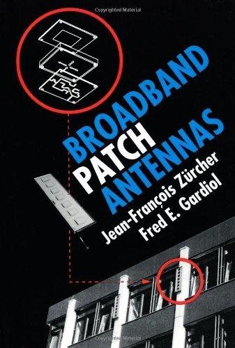 Broadband Patch Antennas by Jean-Fran???ois Z??rcher (1995-02-01)
