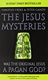 The Jesus Mysteries: Was The Original Jesus A Pagan God?