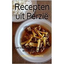 Recepten uit  Perzië: Iran's lekkerste rijstschotels en stoofpotten (How to cook foreign food the easy way. Book 5) (Dutch Edition)