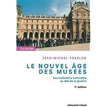 Le nouvel âge des musées : Les institutions culturelles au défi de la gestion (Hors collection)