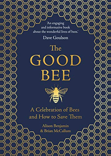 The Good Bee: A Celebration of Bees – And How to Save Them (English Edition)