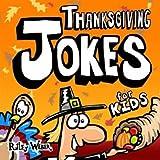 Thanksgiving Jokes for Kids by Riley Weber (2014-08-22)
