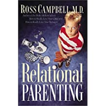 Relational Parenting by Ross Campbell M.D. (2000-01-02)