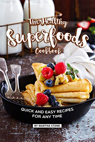 The Healthy Superfoods Cookbook: Quick and Easy Recipes for Any Time (English Edition) Berry Creamer