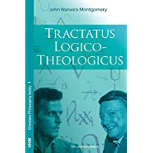 Tractatus Logico-Theologicus (Christian Philosophy Today / Theologisches Lehr-und Studienmaterial 11, Band 1)