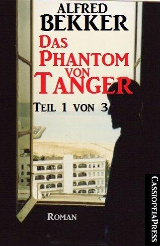 Das Phantom von Tanger Teil 1 von 3 (Unheimlicher Roman/Romantic Thriller)