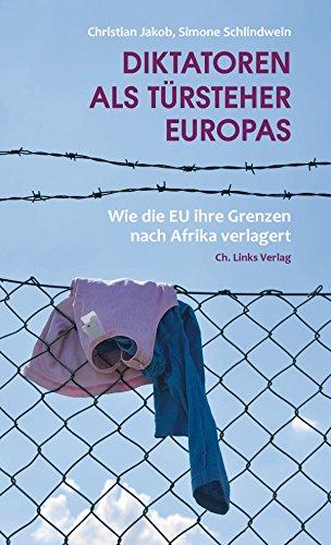 Diktatoren als Türsteher Europas: Wie die EU ihre Grenzen nach Afrika verlagert