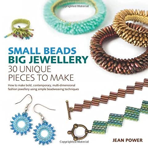 Small Beads, Big Jewellery: 30 Unique Pieces to Make by Jean Power (2014) Paperback