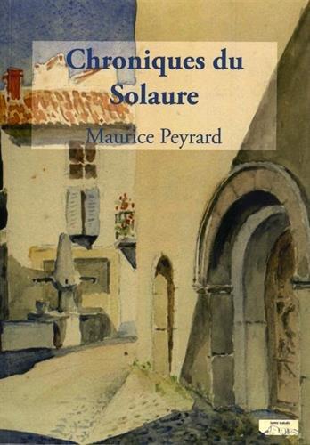 Chroniques du Solaure : Histoires d'un village du Val de Drôme