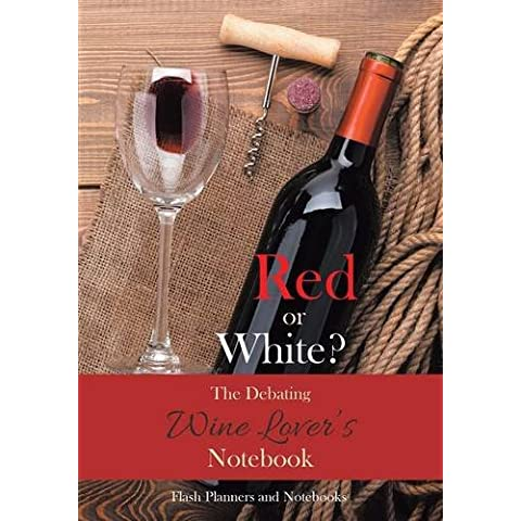 Red or White? The Debating Wine Lover's (Vintage Wine Journal)