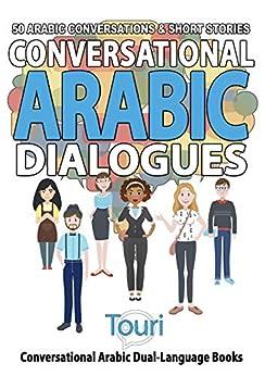 Conversational Arabic Dialogues: 50 Arabic Conversations And Short Stories (conversational Arabic Dual Language Books) por Touri Language Learning epub