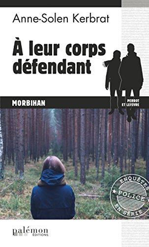 À leur corps défendant: Un thriller breton palpitant (Enquêtes en série t. 11) par Anne-Solen Kerbrat