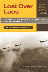 Lost Over Laos: A True Story of Tragedy, Mystery, and Friendship by Richard Pyle (2008-10-20)