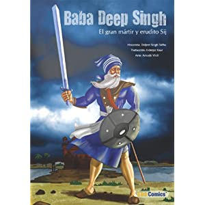 Baba Deep Singh - El gran mártir y erudito Sij (Sikh Comics)
