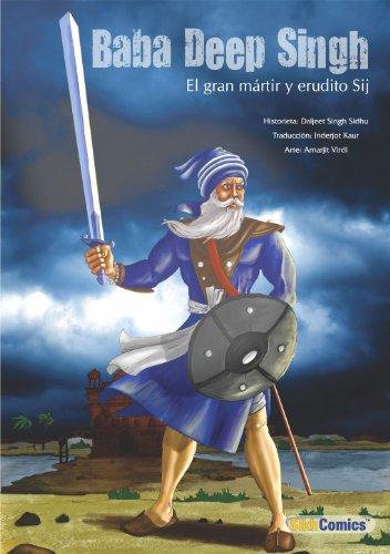 Baba Deep Singh - El gran mártir y erudito Sij (Sikh Comics) por Daljeet Singh Sidhu