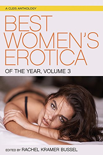 Best Women's Erotica of the Year, Volume 3 (Cleis Anthology)
