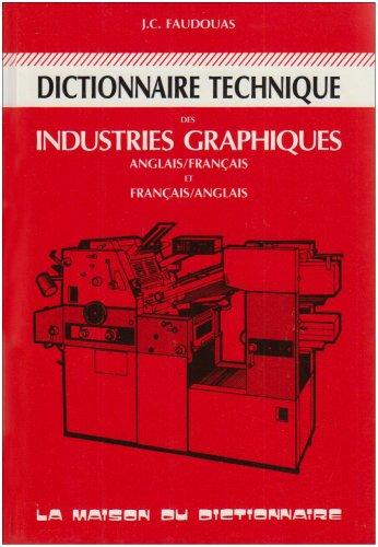Descargar Libro Dictionnaire technique des industries graphiques Anglais/français et Français/anglais de Jean-Claude Faudouas