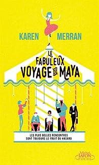 Le fabuleux voyage de Maya par Karen Merran