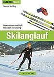 Image of Skilanglauf: Praxiswissen vom Profi: Klassisch und Skating (Outdoor Praxis)