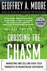 Crossing the Chasm: Marketing and Selling High-Tech Products to Mainstream Customers by Geoffrey A. Moore (1999-07-07)