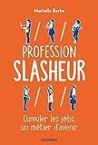 Profession Slasheur: Cumuler les jobs un métier d'avenir