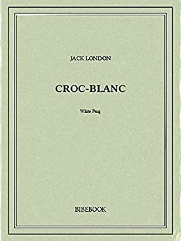 Croc-Blanc par [London, Jack]