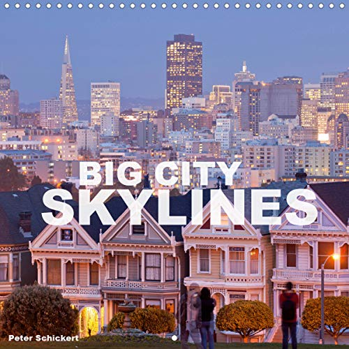 Big City Skylines (Wall Calendar 2020 300 × 300 mm Square): Big cities and their impressive skylines from all over the world (Monthly calendar, 14 pages ) (Calvendo Places)