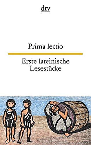 Prima lectio Erste lateinische Lesestücke (dtv zweisprachig)