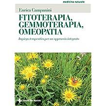 Fitoterapia, Gemmoterapia, Omeopatia: Impiego terapeutico per un approccio integrato
