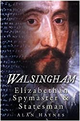 Walsingham: Elizabethan Spymaster & Statesman