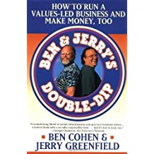 Ben and Jerry's Double-dip: Lead with Your Values and Make Money Too by Cohen. Ben R. ( 1999 ) Paperback