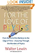 #8: For the Love of Physics: From the End of the Rainbow to the Edge of Time - A Journey Through the Wonders of Physics