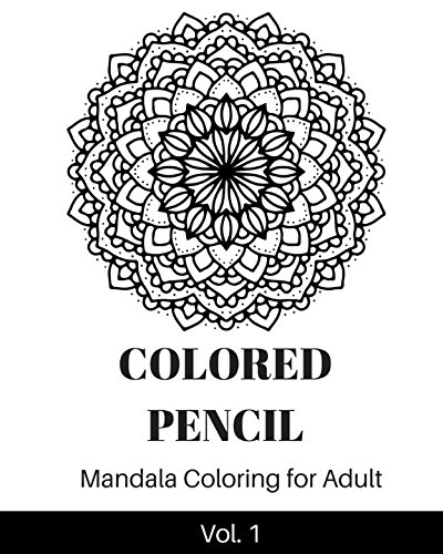 Colored Pencil: Mandala Coloring Book for Adult (Color Your Way To Calm) por Ikon bookb