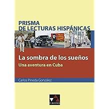 Prisma de lecturas hispánicas. La sombra de los sueños: Una aventura en Cuba