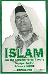 Islam & The Third Universal Theo: Religious Thought of Muammar Al-Qadhafi