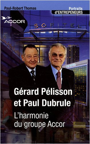 Grard Plisson et Paul Dubrule : L'harmonie du groupe Accor