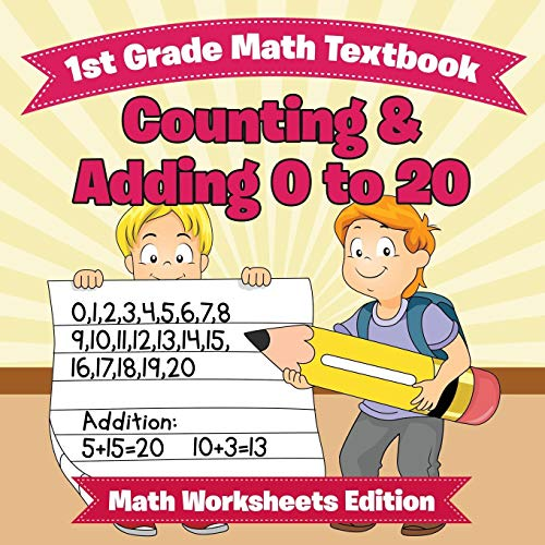 1st Grade Math Textbook: Counting & Adding 0 to 20 | Math Worksheets Edition