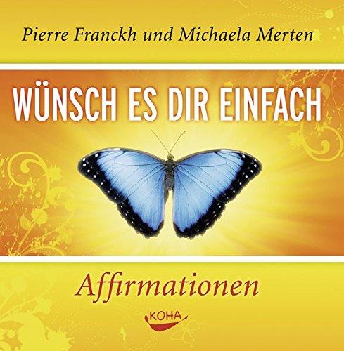 Wünsch es dir einfach – Affirmationen. Audio CD