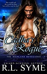 Cadha's Rogue (The Highland Renegades) (Volume 5) by R.L. Syme (2015-09-24)