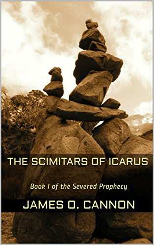The Scimitars of Icarus: Book I of the Severed Prophecy