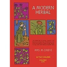 A Modern Herbal, Vol. I: 1