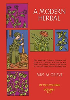 A Modern Herbal, Vol. I par [Grieve, Margaret]