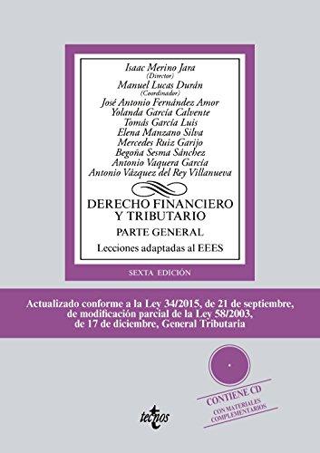 DERECHO FINANCIERO Y TRIBUTARIO (6ª ED ): PARTE GENERAL: LECCIONES ADAPTADAS AL EEES  CONTIENE CD CON MATERIALES          COMPLEMENTARIOS