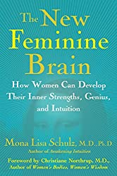 The New Feminine Brain: How Women Can Develop Their Inner Strengths, Geniu (English Edition)