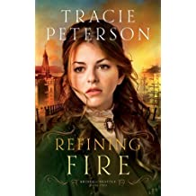 Refining Fire (Brides of Seattle) Book 2 by Tracie Peterson (2015-08-07)